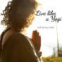 Podcast : Live like a Yogi - Dein Podcast für Yoga, Meditation und Soultalk | Mit Jenny Otte