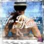 Podcast : Von Drama zu Karma - der Podcast für ein entspanntes Leben