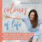 colours of life ✨ | DER PODCAST FÜR EIN POSITIVES MINDSET