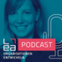Organisationen entwickeln. Der LEA-Podcast für zukunftsfähige Unternehmen. Podcast Download