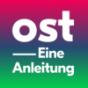Ost - Eine Anleitung Podcast Download