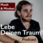 Lebe Deinen Traum! Podcast Podcast Download