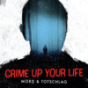 Crime up your Life - Nichts für schwache Nerven!  Podcast Download