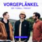 Podcast : Vorgeplänkel - der Fussball-Stammtisch Podcast