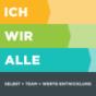 ICH WIR ALLE. Selbst + Team + Werte-Entwicklung Podcast herunterladen