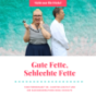 Gute Fette, Schlechte Fette Podcast Download