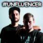 UNFLUENCER Podcast Download
