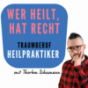 Wer heilt, hat recht - Traumberuf Heilpraktiker Podcast Download