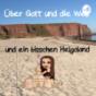 Über Gott und die Welt und ein bisschen Helgoland Podcast Download