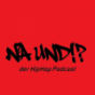 Na Und!? HipHop Podcast Podcast Download