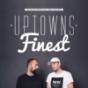Uptowns Finest Podcast Podcast herunterladen