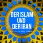 Podcast : Der Islam und der Iran - Ansichten eines Iraners