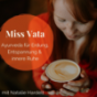 Miss Vata | Ayurveda für innere Ruhe, Erdung & Weiblichkeit Podcast Download