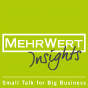 MehrWert Insights - Small Talk for Big Business Podcast Download