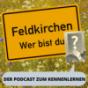 Podcast : Feldkirchen - wer bist du?