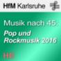 Musik nach 45: Experimentelle Pop und Rockmusik 2016