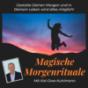 Magische Morgenrituale - Kickstart in den Tag für mehr Selbstbewusstsein, Glück, Erfolg & Motivation Podcast Download