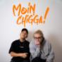 Moin Chigga! Podcast Download