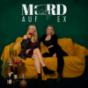 MORD AUF EX Podcast Download
