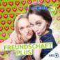 Freundschaft plus - Liebe, Sex und Beziehungen aller Art Podcast Download