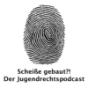 Scheiße gebaut?! Der Jugendrecht Podcast