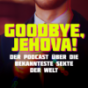 Goodbye, Jehova! Podcast Download