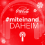 #miteinand daheim Podcast Download