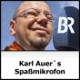 Karl Auers Spaßmikrofon - Wir in Bayern und Bayern 3 Podcast Download