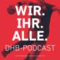 WIR.IHR.ALLE. - der DHB-Podcast Podcast Download