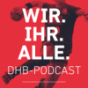 WIR.IHR.ALLE. - der DHB-Podcast Podcast Download