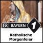 Bayern 1 - Katholische Morgenfeier Podcast Download