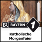 Bayern 1 - Katholische Morgenfeier Podcast Download