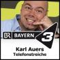 Bayern 3 - Karl Auers Telefonstreiche Podcast Download