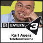 Bayern 3 - Karl Auers Telefonstreiche Podcast Download