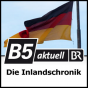 B5 aktuell - Die Inlandschronik Podcast Download