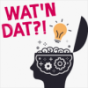 Wat'n Dat?! Podcast Download