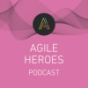 Agile Heroes Podcast Podcast Download