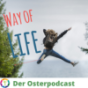 Way of life - Der Osterpodcast für Dich Podcast Download