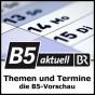 B5 aktuell - Themen und Termine - die B5-Vorschau Podcast Download