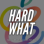 Hardwhat Podcast Download
