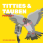 Titties und Tauben Podcast Download