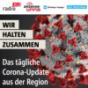 Wir halten zusammen - Das tägliche Corona Update aus der Region Podcast Download