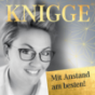 Knigge – mit Herz und Köpfchen. Mit Birte Steinkamp Podcast Download