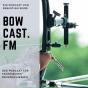 Podcast : bowcast.fm - Der Podcast rund ums technische Bogenschießen