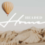Headed Home Podcast Download