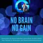 No Brain - No Gain Podcast Download