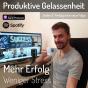 Produktive Gelassenheit - Dein Podcast für mehr Erfolg und weniger Stress Download