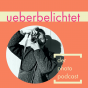 ueberbelichtet Podcast Download