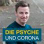 Die Psyche und Corona - Möglichkeiten im Umgang mit der Krise Podcast Download