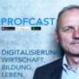 Podcast : ProfCast –Dein persönlicher Digitalprofessor zu Digitales Leben und Arbeiten